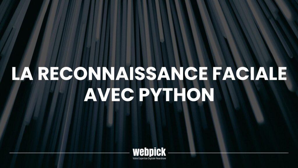 La Reconnaissance Faciale avec Python 1 - Webpick