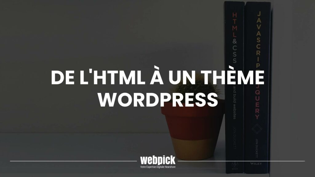 De l'HTML à un Thème WordPress 1 - Webpick