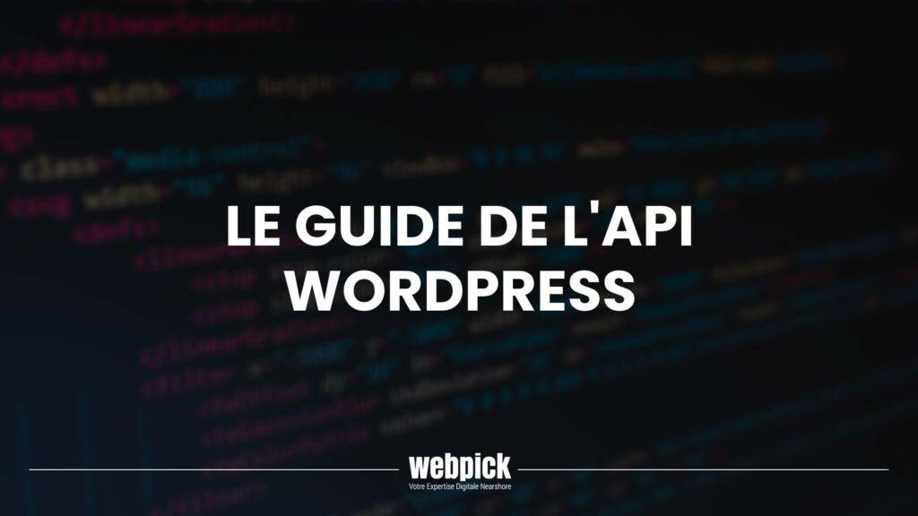 Le Guide de l'API WordPress