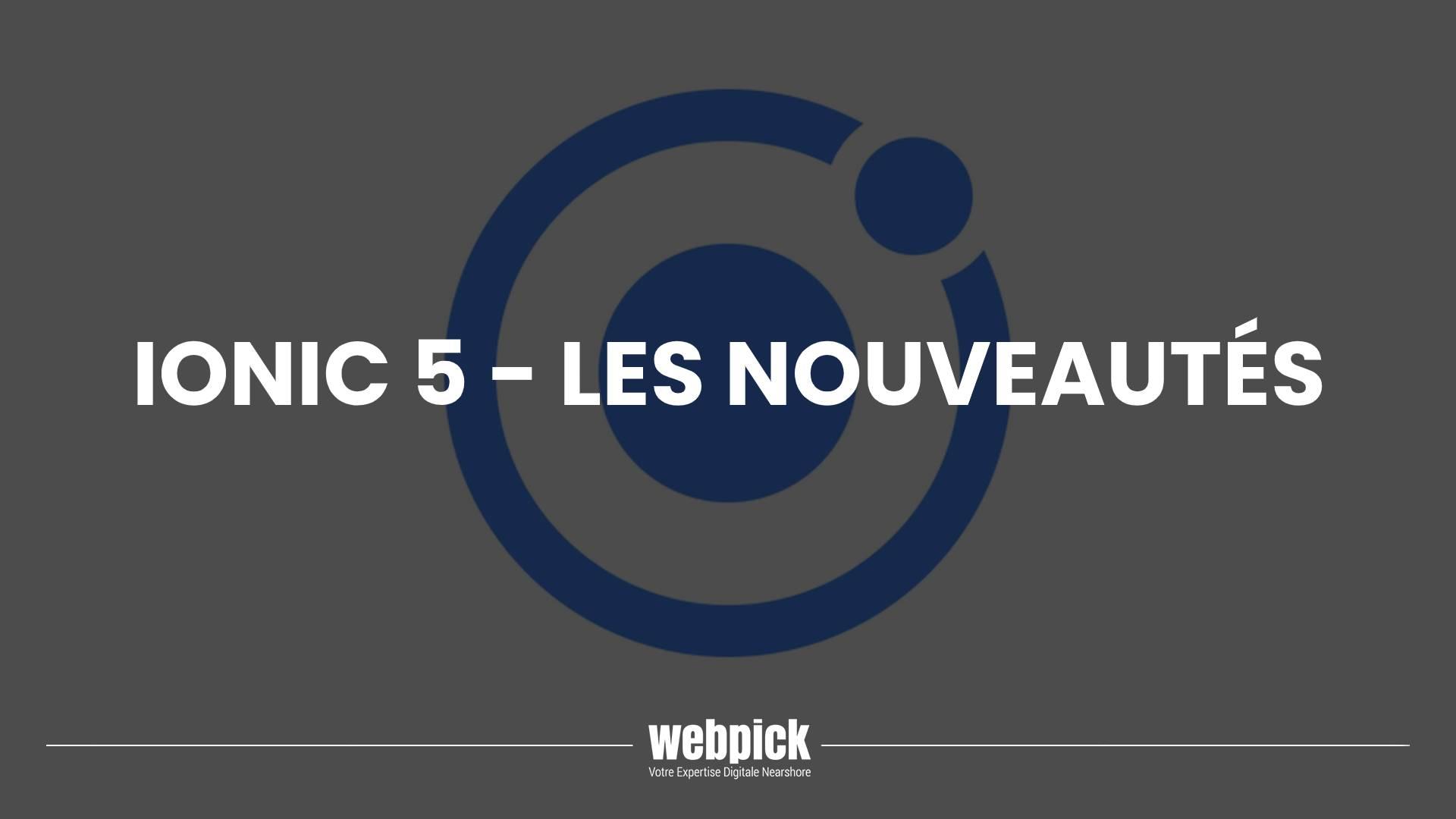 Ionic 5 – Les Nouveautés