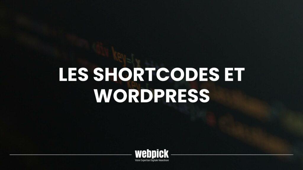 Les Shortcodes et WordPress 1 - Webpick