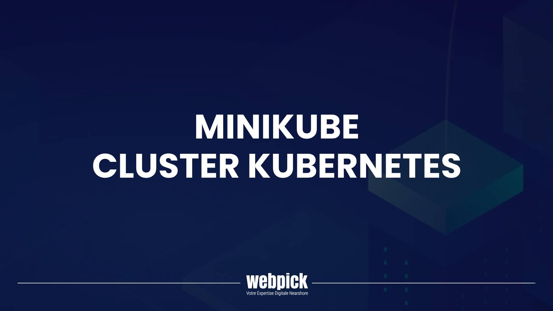 Minikube, mise en place d'un cluster Kubernetes à noeud unique