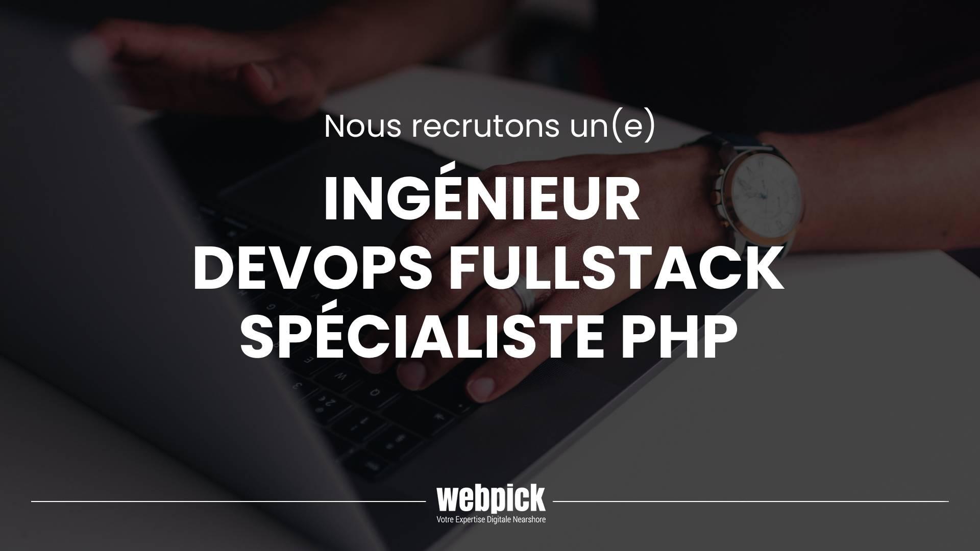 Ingénieur DevOps FullStack spécialiste PHP