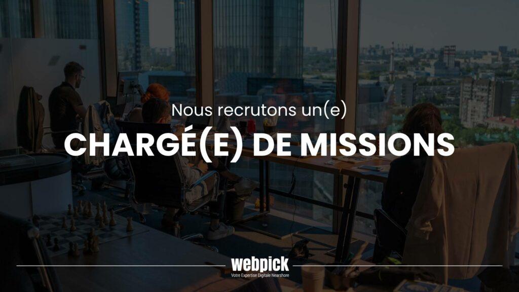 Chargé(e) de Missions – Recrutement 1 - Webpick