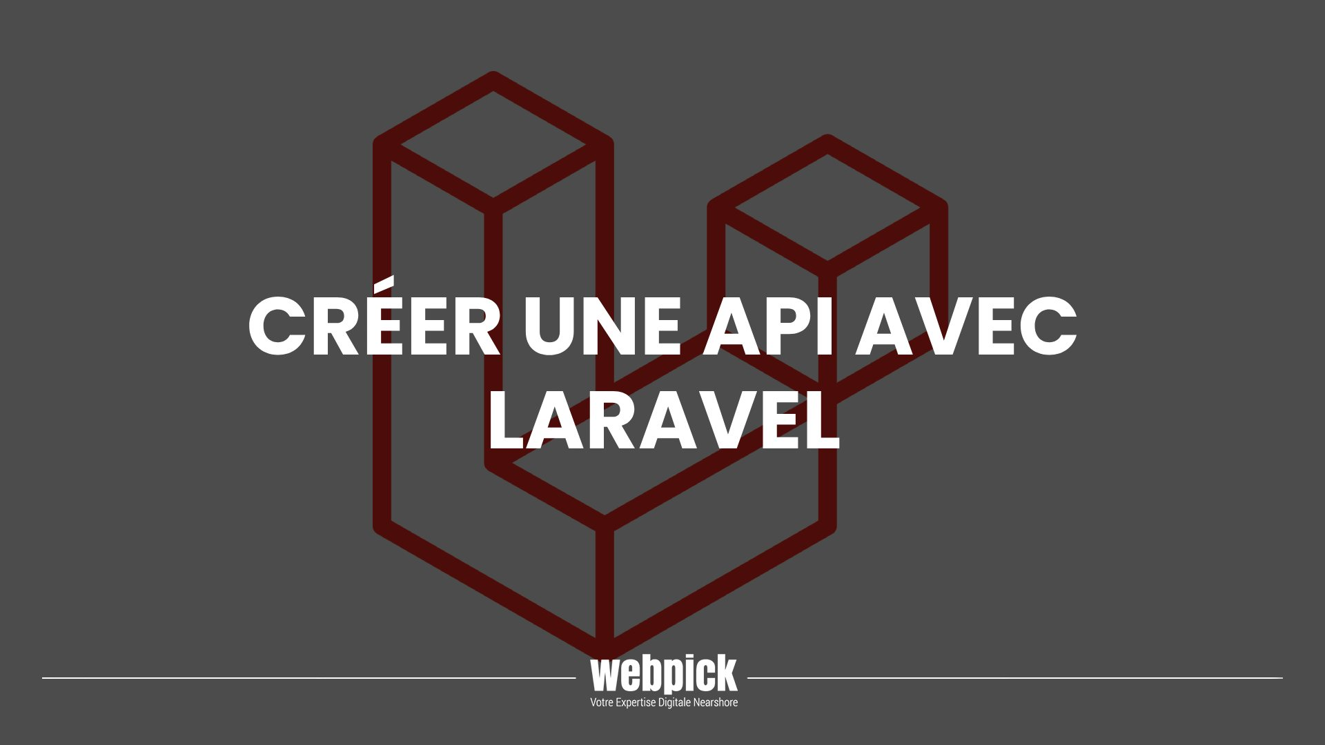 Créer une API Laravel à partir de zéro